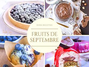 Fruits et légumes de septembre : 110 recettes desserts !