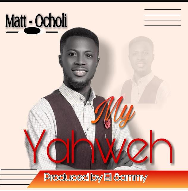 Audio: Matt Ocholi - My Yahweh