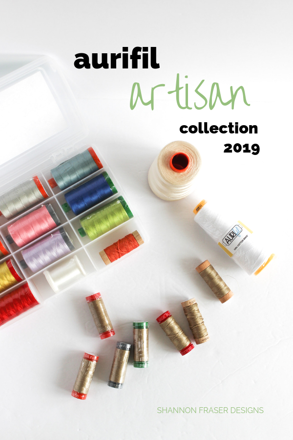 Aurifil Artisan Collection 2019 | Shannon Fraser Designs #aurifilthread #aurifilartisan
