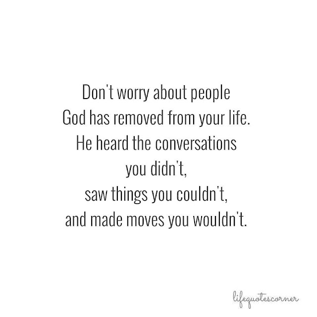 God remove people in your life