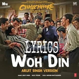 WOH DIN Lyrics - Arijit Singh Chhichore (2019)