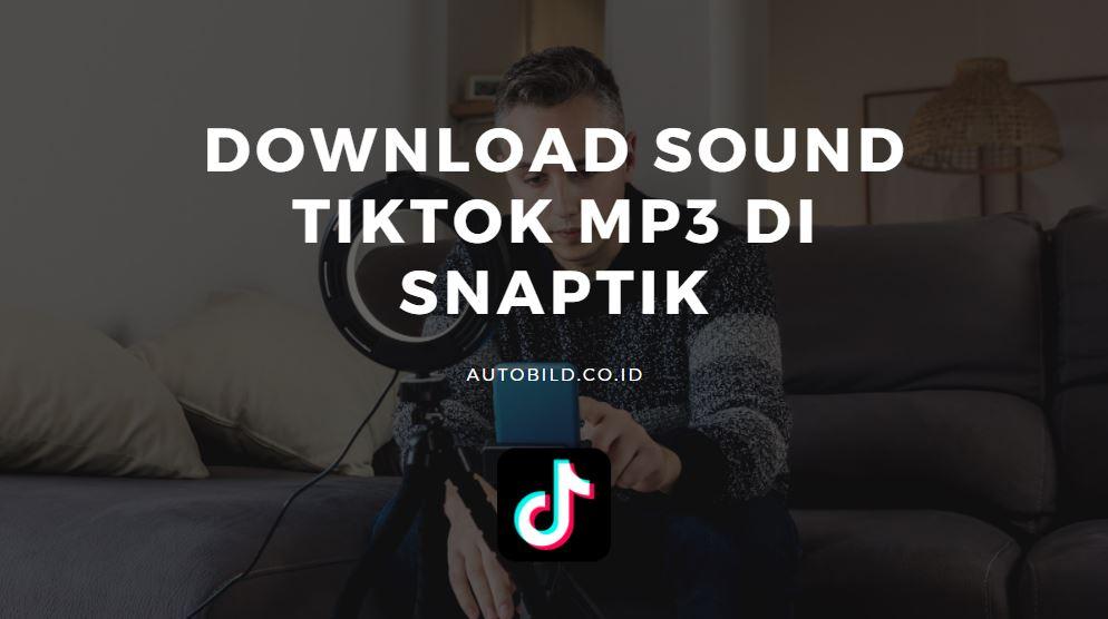 cara download sound tiktok mp3 audio.