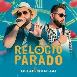 Relógio Parado (Ao Vivo) - Diego e Arnaldo Mp3