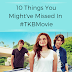 10 Things You Might've Missed in #TKBmovie
