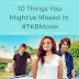 10 Things You Might've Missed in #TKBmovie
