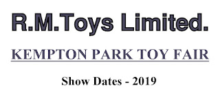 2019 Show Dates; Announcements; Forthcoming Events; Kempton Park; NEC Birmingham; News; News Views Etc...; R. M. Toys Ltd.; RM Toys; RMT Kempton; Show Dates; Show Promoter; Show Reports; Show Times; Small Scale World; smallscaleworld.blogspot.com; Toy Collectors Fairs; Toy Fair News; Toy Fairs 2019; Toy News;