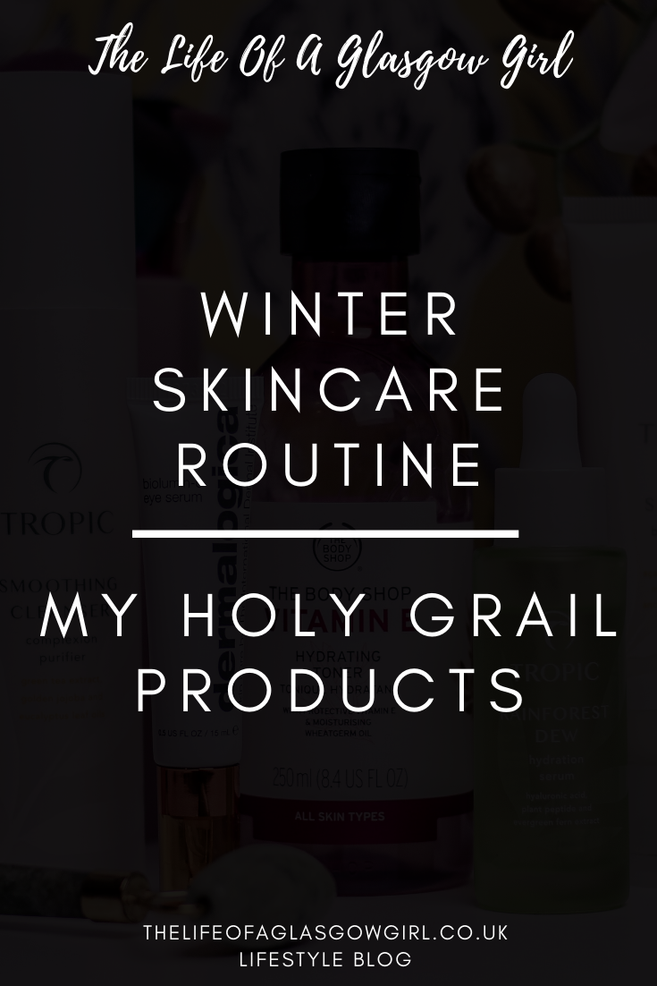 Updated winter skincare routine for 2019/2020 - My holy grail products that have saved my skin and stopped breakouts. Pinterest Image on Thelifeofaglasgowgirl.co.uk