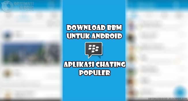Download BBM untuk Android, Aplikasi Chating Populer