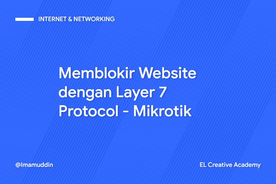 Cara Memblokir Situs Website Di Mikrotik Menggunakan Layer 7 Protocol