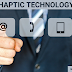 Haptic Technology | Introduction and Applications Of Haptic Technology