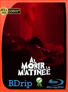 Al Morir La Matinee (2020) Latino BDRIP [1080p] [Google Drive] Onix