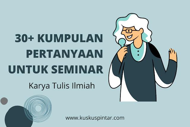 Pertanyaan untuk Seminar Karya Tulis Ilmiah