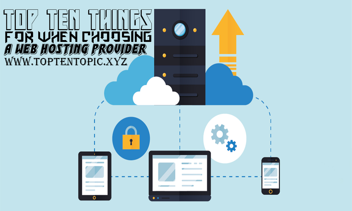 Top Ten Things for When Choosing a Web Hosting Provider