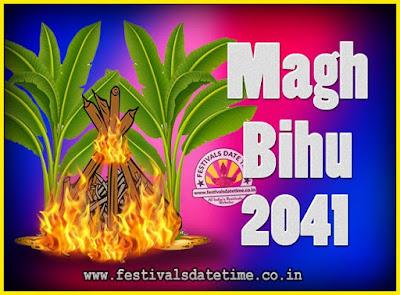 2041 Magh Bihu Festival Date and Time, 2041 Magh Bihu Calendar