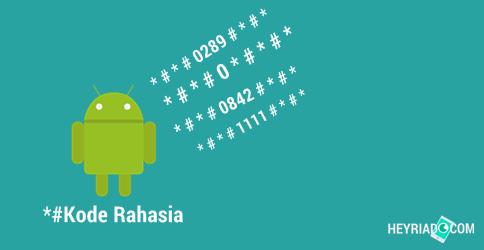 Kode Rahasi Android Terlengkap Terbaru