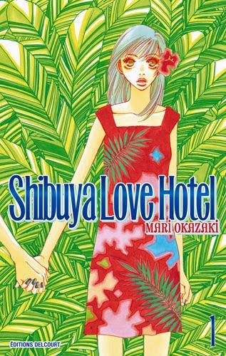 Shibuya love hotel de Mari Okazaki, Editions Delcourt, manga, shojo, mangaka, scénariste