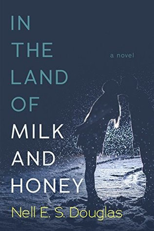 Bea's Book Nook, Excerpt, Giveaway, In the Land of Milk and Honey, Nell E.S. Douglas