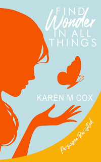 Book cover: Find Wonder in All Things  by Karen M Cox