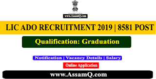LIC ADO Recruitment 2019 Notification Out | Online Apply for 8581 Vacancy - Exam Dates, Eligibility, Syllabus