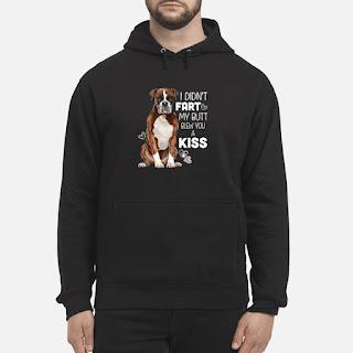 I Didn't Fart My Butt Blew You A Kiss Dog Shirt 6