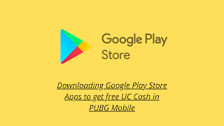 Download Google Play Apps to get free UC in PUBG Mobile