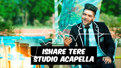 Ishare Tere Clean Acapella | Free Download | Bollywood