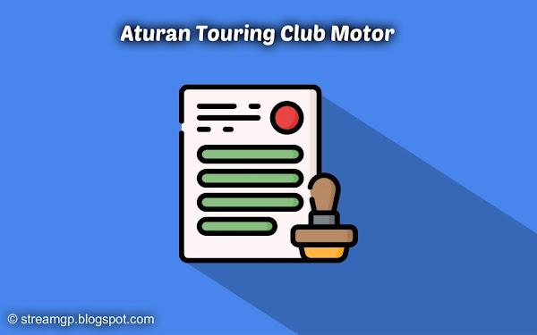 Touring adalah perjalanan jarak jauh yang melibatkan rombongan  Aturan Touring Dalam Club Motor