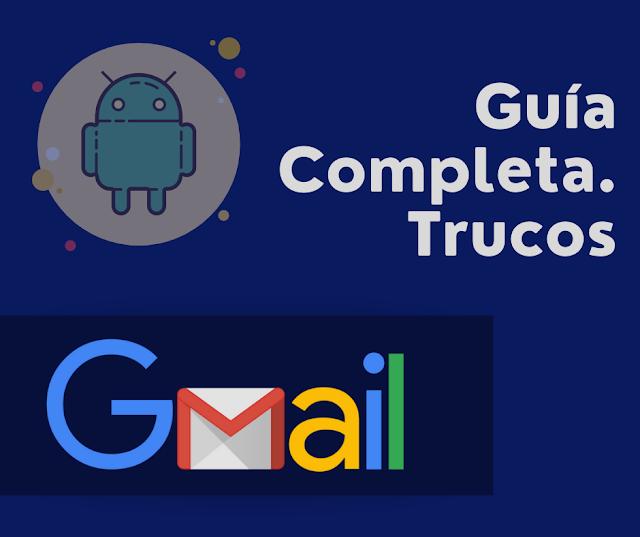 Gmail, Guía Completa de Funcionalidades y Trucos