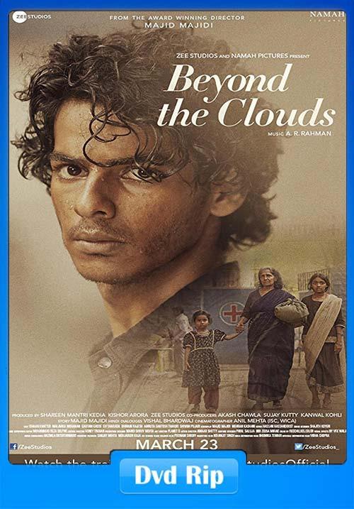 Beyond The Clouds 2018 Hindi 720p DVDRip x264   480p 300MB   100MB HEVC Poster