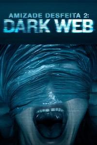 Amizade Desfeita 2 - Dark Web (2018) Dublado 1080p