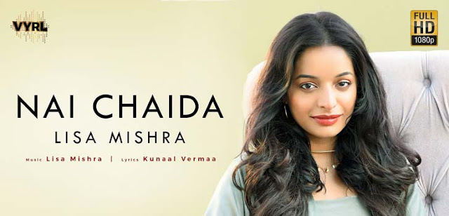 NAI CHAIDA LYRICS – LISA MISHRA