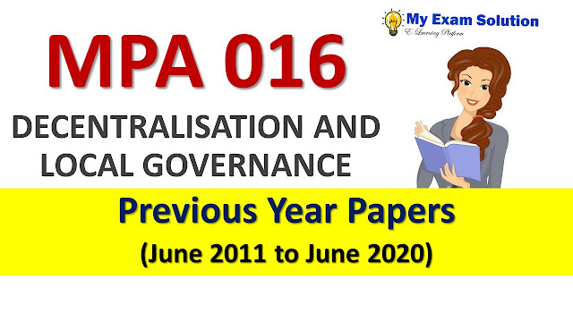 MPA 016 DECENTRALISATION AND LOCAL GOVERNANCE  Previous Year Papers