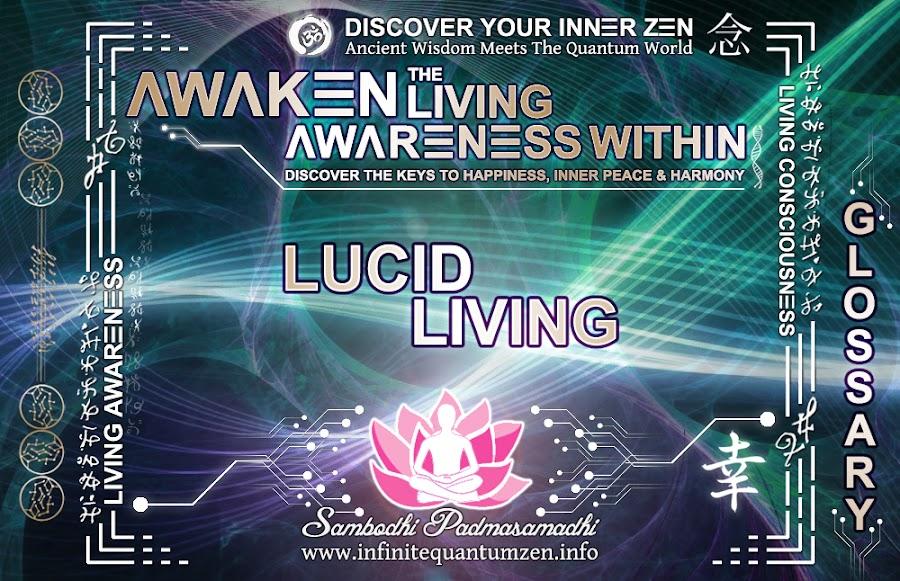 Lucid Living - Awaken the Living Awareness Within, Author: Sambodhi Padmasamadhi – Discover The Keys to Happiness, Inner Peace & Harmony | Infinite Quantum Zen