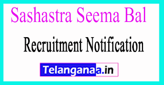 Sashastra Seema Bal SSB Recruitment Notification 2017