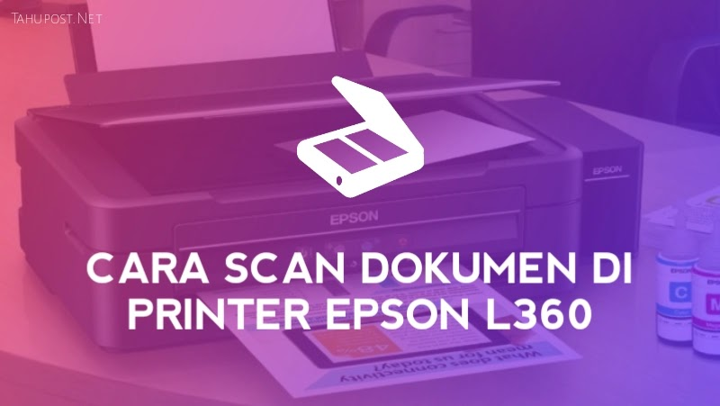 Cara Scan Printer Epson L360