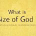 What is the Size Of God ?? RADHA SOAMI SAKHI