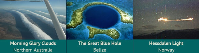30 WEIRD AND WONDERFUL NATURAL PHENOMENA FROM AROUND THE WORLD 7. Morning Glory Clouds - Northern Australia 8. The Great Blue Hole - Belize 9. Hessdalen Light - Norway
