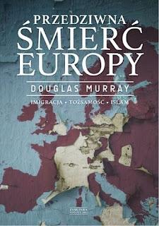 """""""Przedziwna śmierć Europy"""" Douglas Murray"""