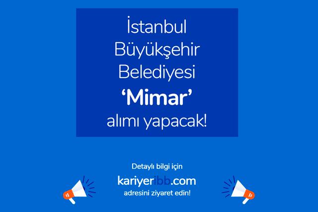 İstanbul Büyükşehir Belediyesi mimar alımı yapak. İBB mimar iş ilanı kriterleri neler? İBB güncel iş ilanları kariyeribb.com'da!