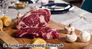 Jangan Langsung Dimasak merupakan salah satu tips mudah mengolah daging qurban sebelum dimasak