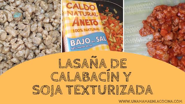 Receta Lasaña de calabacín y soja texturizada con bechamel sin leche y con caldo aneto