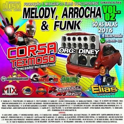 Cd de Melody,Arocha & Funk Vol.02 2016 Corsa Teimoso ( Produção & Mixagem Dj Elias Concórdiense )