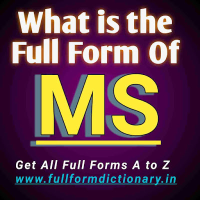Full Form of MS, Additional Information of the full form of MS