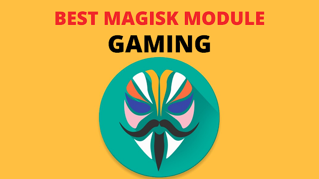 Best magisk module for gaming 2020