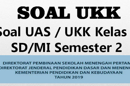Soal UKK Kelas 1 Semua Mapel KK 2016 dan KK 13