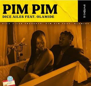 "MUSIC: Dice Ailes – ""Pim Pim"" ft. Olamide (Prod. Cracker)"