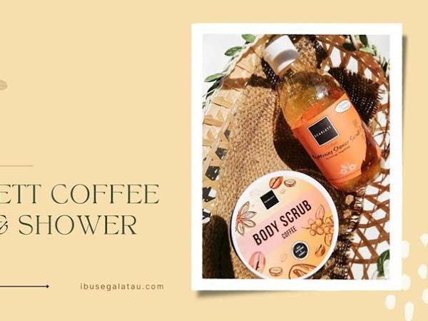 Review : Scarlett Coffee Eddition (Body Scrub & Body Shower)