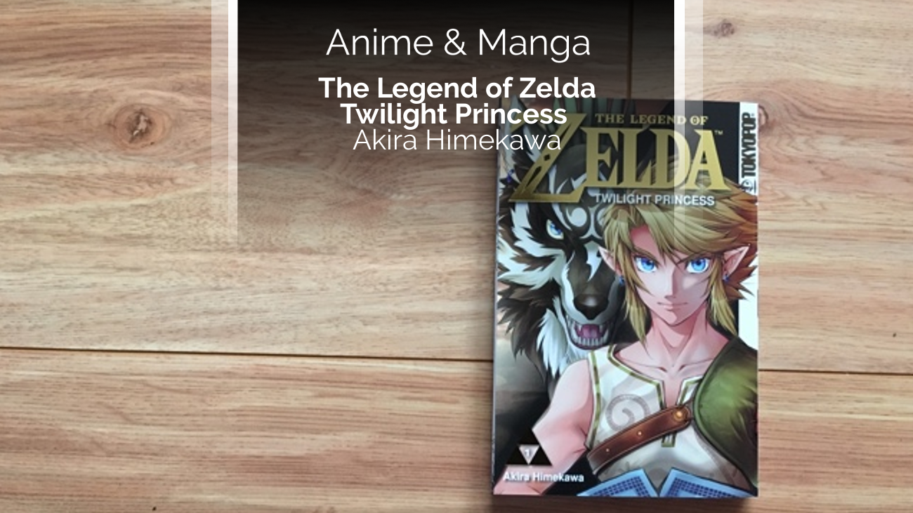 Rezension zum Manga The Legend of Zelda - Twilight Princess (Tokyopop)