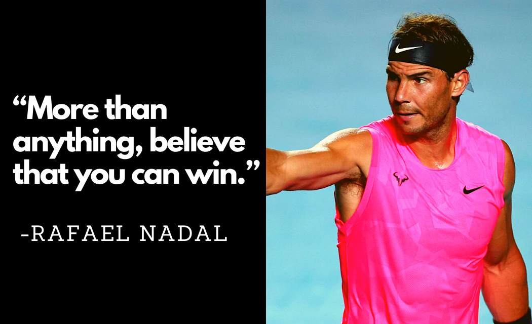 Quotes By RAFAEL NADAL On Sports, Fame, Life... with quotes images