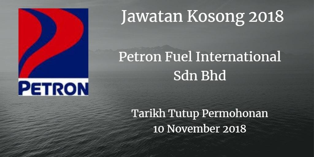 Jawatan Kosong Petron Fuel International Sdn Bhd 10 November 2018